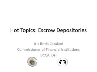 Hot Topics: Escrow Depositories