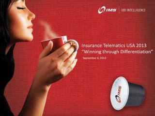 Insurance Telematics USA 2013 �Winning through Differentiation�
