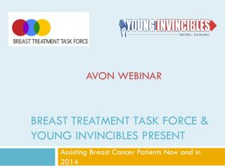 Breast Treatment Task Force &  Young Invincibles Present