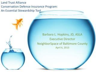 Land Trust Alliance Conservation Defense Insurance Program: An Essential Stewardship Tool