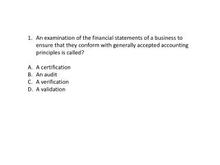 An examination of the financial statements of a business to ensure that they conform with generally accepted accounting