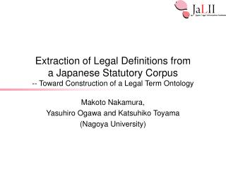 Extraction of Legal Definitions from  a Japanese Statutory Corpus -- Toward Construction of a Legal Term Ontology