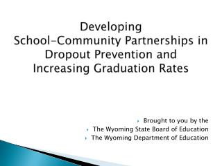Developing  School-Community Partnerships in Dropout Prevention and  Increasing Graduation Rates