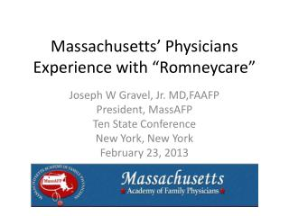 Massachusetts� Physicians Experience with � Romneycare �