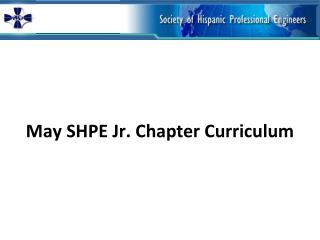 May SHPE  Jr. Chapter  Curriculum