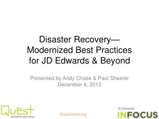 Disaster Recovery — Modernized  Best Practices  for  JD Edwards & Beyond