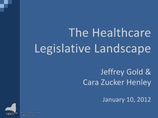 The Healthcare Legislative Landscape
