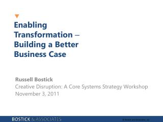 Enabling Transformation   Building a Better Business Case