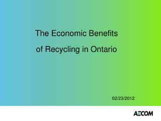 The Economic Benefits  of Recycling in Ontario