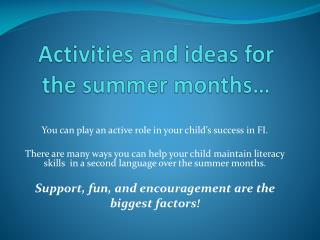 Activities and ideas for the summer months…
