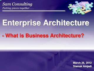Enterprise Architecture  -  What is Business Architecture?