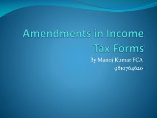 Amendments in Income Tax Forms
