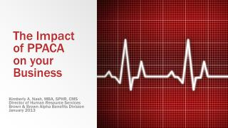 The Impact of PPACA    on your Business