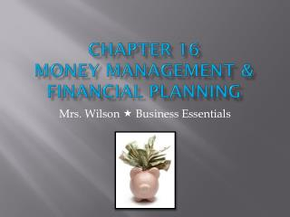 Chapter 16 Money Management & Financial Planning