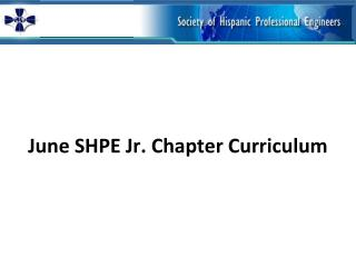 June SHPE  Jr. Chapter  Curriculum