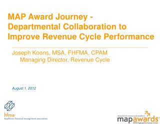 MAP Award Journey -  Departmental Collaboration to Improve Revenue Cycle Performance
