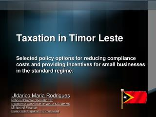 Uldarico Maria Rodrigues National Director Domestic Tax Directorate General of Revenue & Customs Ministry of Finance De