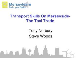 Transport Skills On Merseyside- The Taxi Trade