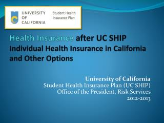 Health Insurance after UC SHIP Individual Health Insurance in California and Other Options