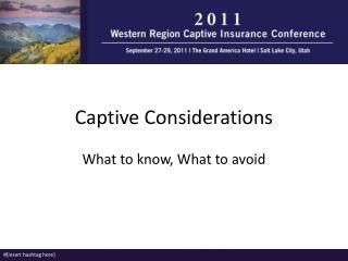 Captive Considerations