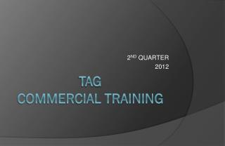 TAG COMMERCIAL TRAINING