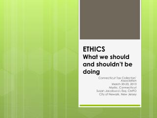 ETHICS What we should and shouldn't be doing