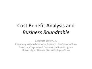 Cost Benefit Analysis and  Business Roundtable