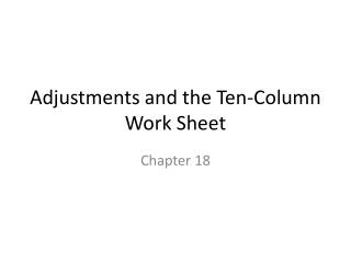 Adjustments and the Ten-Column Work Sheet