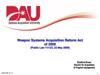 Weapon Systems Acquisition Reform Act of 2009 (Public Law 111-23, 22 May 2009)