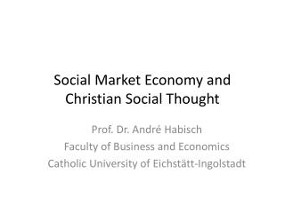 Social Market Economy and Christian Social  Thought