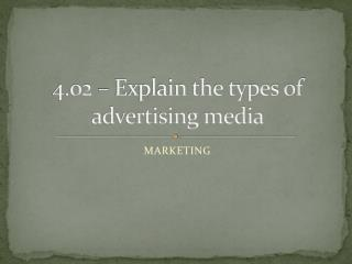 4.02  – Explain the types of advertising media