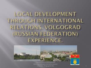 Local development through international relations. Volgograd (Russian federation) experience.