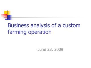 Business analysis of a custom farming operation