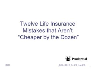 "Twelve Life Insurance Mistakes that Aren't  ""Cheaper by the Dozen"""