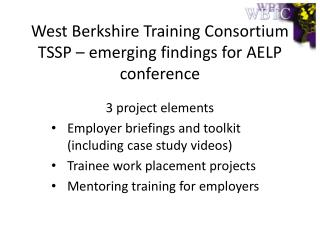 West Berkshire Training Consortium TSSP –  e merging findings for AELP conference