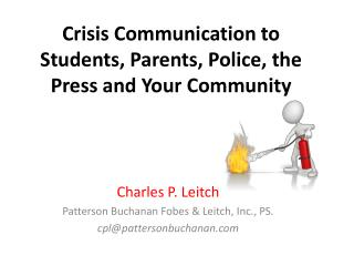 Crisis Communication to Students, Parents, Police, the Press and Your Community
