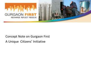 Concept Note on  Gurgaon  First A Unique  Citizens� Initiative