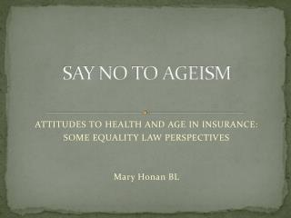 SAY NO TO AGEISM