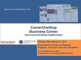 CareerOneStop Business Center www.CareerOneStop.Org/Business