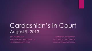 Cardashian's In Court August 9, 2013