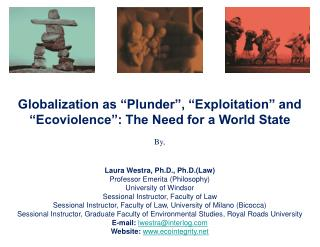 "Globalization as ""Plunder"", ""Exploitation"" and ""Ecoviolence"": The Need for a World State By,"