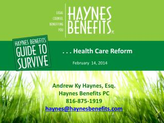 . . . Health Care Reform   February  14, 2014