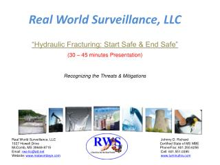 "Real World Surveillance, LLC ""Hydraulic Fracturing: Start Safe & End Safe"" (30 – 45 minutes Presentation) Recognizing t"