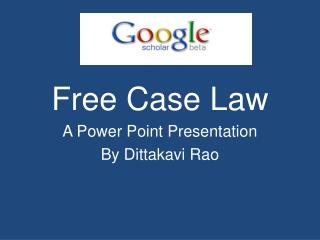 Free Case Law  A Power Point Presentation By  Dittakavi Rao