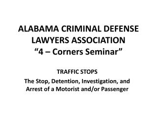 "ALABAMA CRIMINAL DEFENSE LAWYERS ASSOCIATION ""4 – Corners Seminar"""