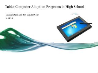Tablet Computer Adoption Programs in High School