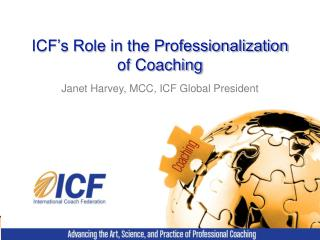 ICF�s Role in the Professionalization of Coaching