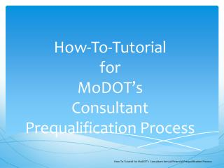 How-To-Tutorial  for MoDOT's Consultant Prequalification Process
