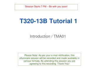 T320-13B  Tutorial 1