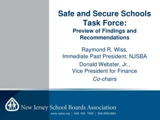 Safe and Secure Schools Task Force: Preview  of Findings and Recommendations